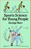 Sports Science for Young People, George Barr, 0486265277