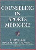 Counseling in Sports Medicine, Ray, Richard and Wiese-Bjornstal, Diane M., 0880115270