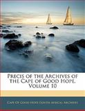 Precis of the Archives of the Cape of Good Hope, , 1141475278