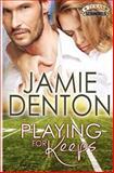 Playing for Keeps, Jamie Denton, 1492315273