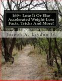 169+ Lose It or Else Accelerated Weight-Loss Facts, Tricks and More!, Joseph Laydon, 1497505275