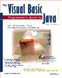 The Visual Basic Programmers Guide to Java, Cooper, James W., 1566045274