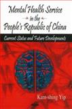 Mental Health Service in the People's Republic of China, Kam-shing Yip, 1600215270