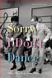Sorry I Don't Dance : Why Men Refuse to Move, Craig, Maxine Leeds, 0199845271