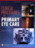 Clinical Procedures in Primary Eye Care, Elliott, David B., 0750655275