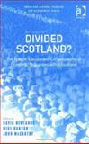 Divided Scotland : The Nature, Causes and Consequences of Economic Disparities Within Scotland, Newlands, David, 0754615278