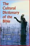 The Cultural Dictionary of the Bible, John J. Pilch, 0814625274