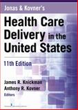 Jonas and Kovner's Health Care Delivery in the United States 11th Edition