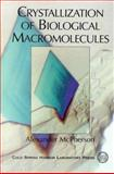 Crystallization of Biological Macromolecules, McPherson, Alexander, 0879695277