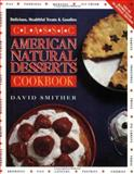 Classic American Natural Desserts Cookbook, David Smither, 089529527X