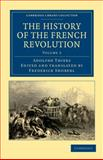 The History of the French Revolution, Thiers, Adolphe, 1108035272