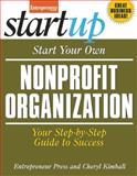 Start Your Own Nonprofit Organization, Cheryl Kimball and Entrepreneur Magazine Staff, 159918527X