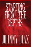Starting from the Depths, Johnny Diaz, 1615465278
