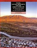 Water, Natural Resources, and the Urban Landscape : The Albuquerque Region, , 1883905273