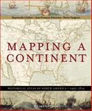 Mapping a Continent : Historical Atlas of North America, 1492-1814, Litalien, Raymonde and Vaugeois, Denis, 2894485271