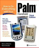 How to Do Everything with Your Palm Handheld, Broida, Rick and Johnson, Dave, 0072225289