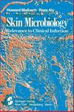 Skin Microbiology : Relevance to Clinical Infection, Aly, R., 0387905286