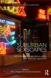 (Sub)Urban Sexscapes : Geographies and Regulation of the Sex Industry, , 0415855284