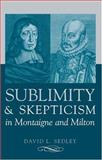 Sublimity and Skepticism in Montaigne and Milton, Sedley, David L., 0472115286