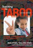 Teaching the Taboo : Courage and Imagination in the Classroom, Ayers, Rick and Ayers, William, 0807755281