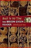 Back in No Time : The Brion Gysin Reader, Gysin, Brion, 0819565288