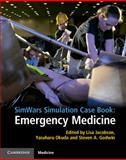 SimWars Simulation Case Book: Emergency Medicine, Jacobson, Lisa and Okuda, Yasuharu, 1107625289