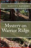 Mystery on Warrior Ridge, Nancy Sanders, 1477515283