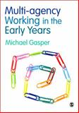 Multi-Agency Working in the Early Years : Challenges and Opportunities, Gasper, Michael, 1847875289