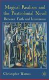 Magical Realism and the Postcolonial Novel : Between Faith and Irreverence, Warnes, Christopher, 0230545289