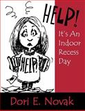 Help! It's an Indoor Recess Day 9780761975281