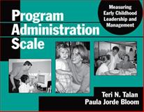 Program Administration Scale: Measuring, Talan, Terri N. and Bloom, Paula Jorde, 0807745286