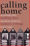 Calling Home : Working-Class Women's Writings, , 0813515289