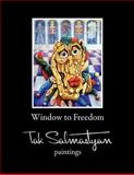 Window to Freedom, Takvor Salmastyan, 1463405286