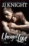 Uncaged Love #1, J. J. Knight, 1499145284