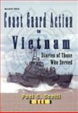 Coast Guard Action in Vietnam, Paul C. Scotti, 1555715281