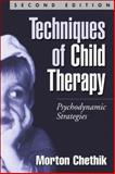 Techniques of Child Therapy, Second Edition 9781572305281
