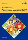 How to Sparkle at Addition and Subtraction To 20, Moira Wilson, 1897675283