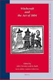 Witchcraft and the Act Of 1604, , 9004165282