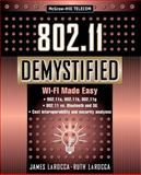 802.11 Demystified : Wi-Fi Made Easy, LaRocca, James and LaRocca, Ruth, 0071385282