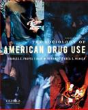 The Sociology of American Drug Use, Weaver, Greg S. and Faupel, Charles E., 0195375289