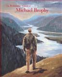The Romantic Vision of Michael Brophy, Rock Hushka, 0295985283