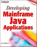 Developing Mainframe Java Applications, Lou Marco, 0471415286