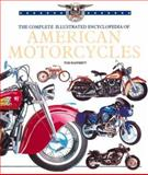 The Complete Illustrated Encyclopedia of American Motorcycles, Tod Rafferty, 0762405287