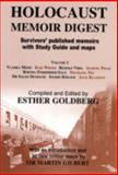 Holocaust Memoir Digest : A Digest of Published Memoirs Including Study Guide and Maps, Esther Goldberg, 0853035288