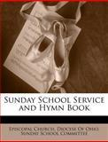 Sunday School Service and Hymn Book, Episcopal Church Diocese of Ohio Sunda, 1147205280