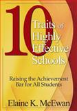 10 Traits of Highly Effective Schools : Raising the Achievement Bar for All Students, McEwan, Elaine K., 1412905281