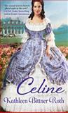 Celine, Kathleen Bittner Roth, 1420135287