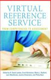 Virtual Reference Service : From Competencies to Assessment, Lankes, R. David and Nast, Philip, 1555705286