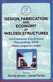 Design, Fabrication and Economy of Welded Structures : International Conference Proceedings 2008, Miskolc, Hungary, 24-26 April, K Jarmai, J Farkas, 1904275281