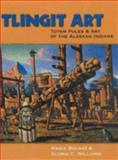 Tlingit Art, Maria Bolanz and Gloria C. Williams, 0888395280